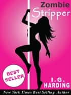 Zombie Stripper ebook by I.G. Harding