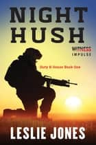 Night Hush - Duty & Honor Book One ebook by Leslie Jones