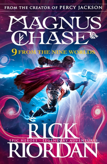 9 From the Nine Worlds - Magnus Chase and the Gods of Asgard 電子書 by Rick Riordan