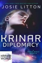 Krinar Diplomacy ebook by Josie Litton