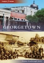 Georgetown ebook by Donna Scarbrough Josey