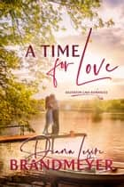 A Time for Love ebook by Diana Lesire Brandmeyer
