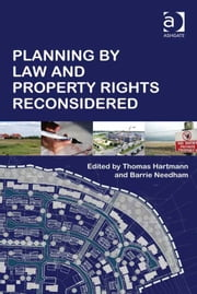 Planning By Law and Property Rights Reconsidered ebook by Prof Dr Barrie Needham,Dr Thomas Hartmann