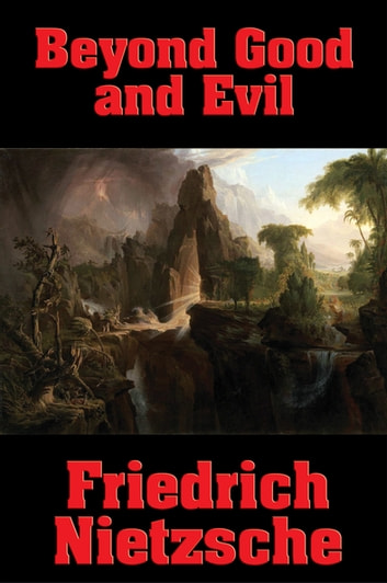 nietzsche beyond good and evil essays Structure of beyond good and evil friedrich nietzsche was a german doctor and philosopher that was born in the mid-19th century his book, beyond good and evil was one of the last books he wrote within those are 296 short essays.