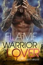 Flame - Warrior Lover 11 - Die Warrior Lover Serie ebook by Inka Loreen Minden