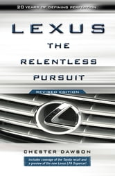Lexus - The Relentless Pursuit ebook by Chester  Dawson