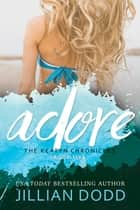 Adore Me ebook door Jillian Dodd