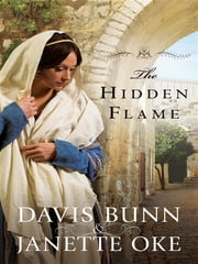 Hidden Flame, The (Acts of Faith Book #2) ebook by Janette Oke,Davis Bunn