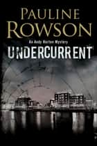 Undercurrent ebook by Pauline Rowson