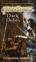 Mage Knight 2: Dark Debts ebook by Doranna Durgin