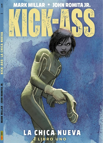Kick-ass: La chica nueva eBook by Mark Millar,John Romita Jr.