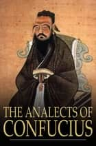 The Analects of Confucius ebook by Confucius, James Legge