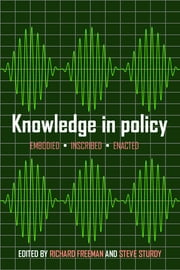 Knowledge in policy - Embodied, inscribed, enacted ebook by Richard Freeman,Steve Sturdy