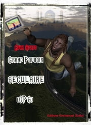 Grand Pouvoir Séculaire - GPS eBook by Alan Spade