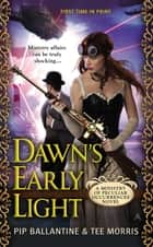 Dawn's Early Light ebook by Pip Ballantine,Tee Morris