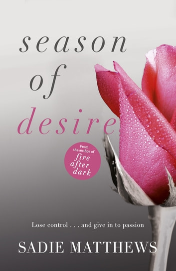Season of Desire - Complete edition, Seasons series Book 1 ebook by Sadie Matthews