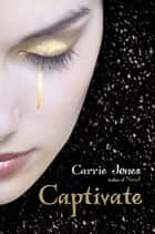Captivate ebook by Carrie Jones