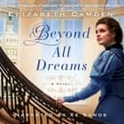Beyond All Dreams audiobook by