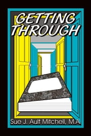 Getting Through ebook by Mitchell M.A., Sue J. Ault