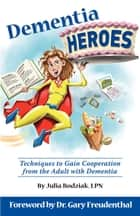 Dementia Heroes ebook by Julie Bodziak