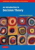 An Introduction to Decision Theory ebook by Martin Peterson