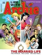Life With Archie #25 ebook by Paul Kupperberg, Fernando Ruiz, Bob Smith, Jack Morelli, Glenn Whitmore, Pat Kennedy, Tim Kennedy, Jim Amash