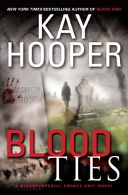 Blood Ties - A Bishop/Special Crimes Unit Novel ebook by Kay Hooper
