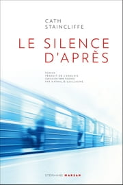 Le silence d'après e-bok by Cath Staincliffe