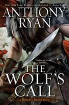 The Wolf's Call ebook by Anthony Ryan