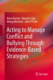 Acting to Manage Conflict and Bullying Through Evidence-Based Strategies ebook by Bruce Burton,Margret Lepp,Morag Morrison,John O'Toole