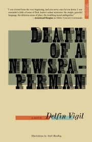 Death of a Newspaperman - A Novel ebook by Delfin Vigil,Scott Bradley