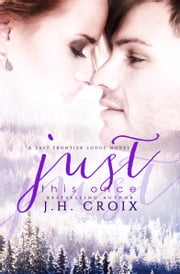Just This Once ebook by J.H. Croix