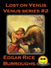 Lost on Venus: Venus #2 (Venus Series)(Sunday Classic) (Illustrated) ebook by Edgar Rice Burroughs
