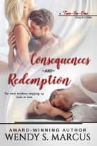 Consequences and Redemption: A 2 in 1 collection ekitaplar by Wendy S. Marcus