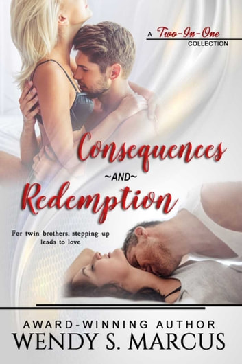 Consequences and Redemption: A 2 in 1 collection ebook by Wendy S. Marcus