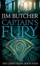 Captain's Fury - The Codex Alera: Book Four ebook by Jim Butcher