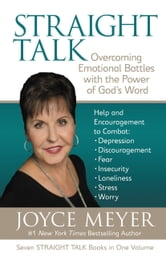 Straight Talk - Overcoming Emotional Battles with the Power of God's Word ebook by Joyce Meyer