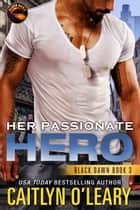 Her Passionate Hero ebook by Caitlyn O'Leary