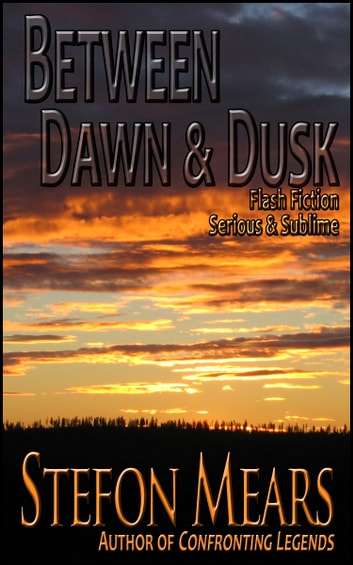 Between Dawn and Dusk ebook by Stefon Mears