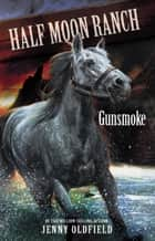 Gunsmoke - Book 11 ebook by Jenny Oldfield