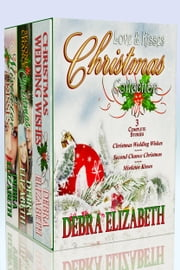 Love and Kisses Christmas Collection ebook by Debra Elizabeth