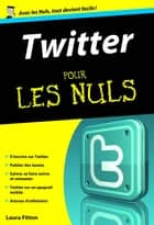 Twitter Pour les Nuls ebook by Laura FITTON