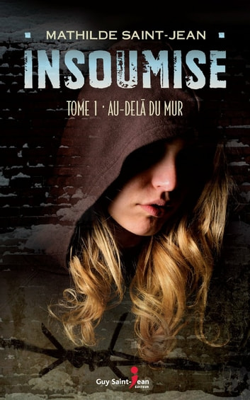 Insoumise, tome 1 ebook by Mathilde Saint-Jean