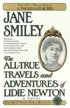 The All-True Travels and Adventures of Lidie Newton - A Novel ebook by Jane Smiley