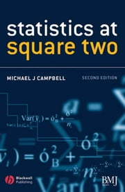 Statistics at Square Two - Understanding Modern Statistical Applications in Medicine ebook by Michael J. Campbell