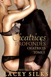 Cicatrices profondes eBook by Lacey Silks