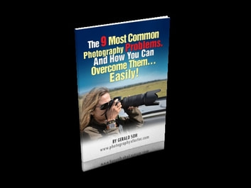 The 9 Most Common Photography Problems ebook by Gerald Soh