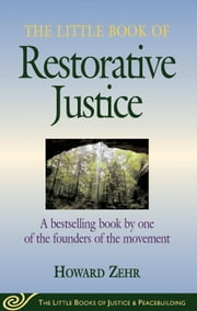The Little Book of Restorative Justice - Revised and Updated ebook by Howard Zehr