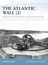 The Atlantic Wall (2) - Belgium, The Netherlands, Denmark and Norway ebook by Steven J. Zaloga