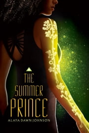 The Summer Prince ebook by Alaya Dawn Johnson